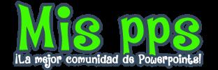 Mis pps - La mejor comunidad de powerpoints