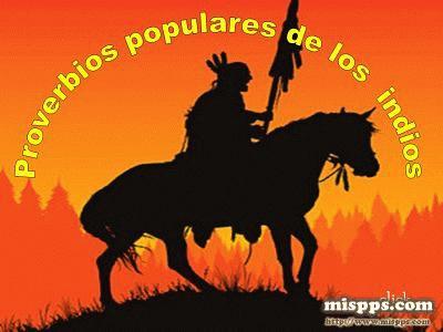 Proverbios Populares De Los Indios Americanos